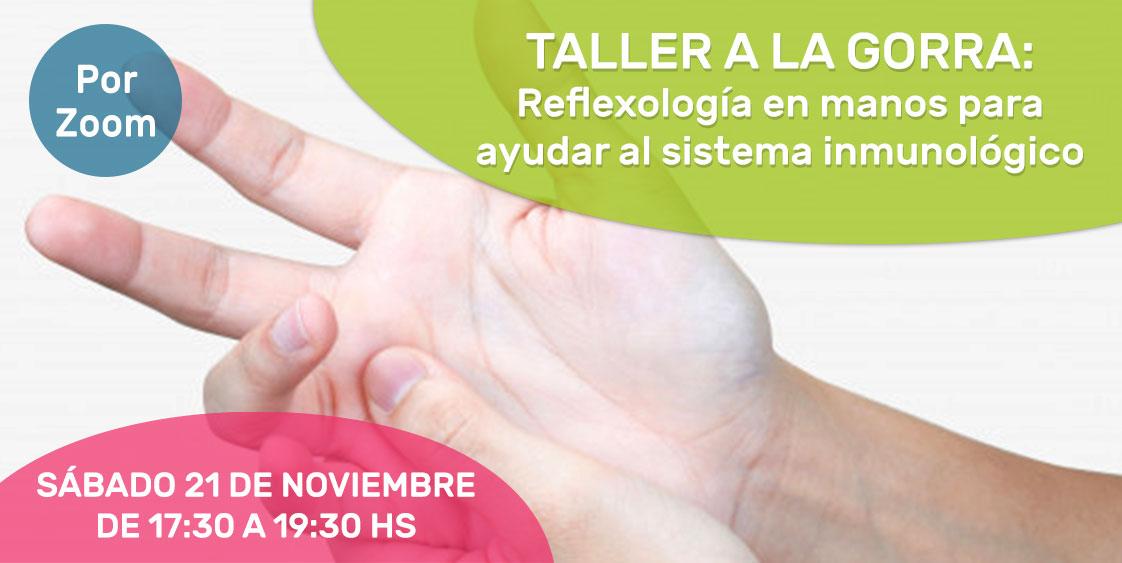 Taller a la gorra: Reflexología en manos para ayudar al sistema inmunológico